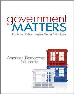 Government Matters By Maltese, John/ Pika, Joseph/ Shively, W. Phillips